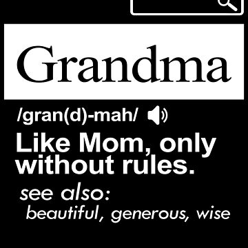 'Grandma Like A Mom Only Without Rules' Grandmother Gift by leyogi