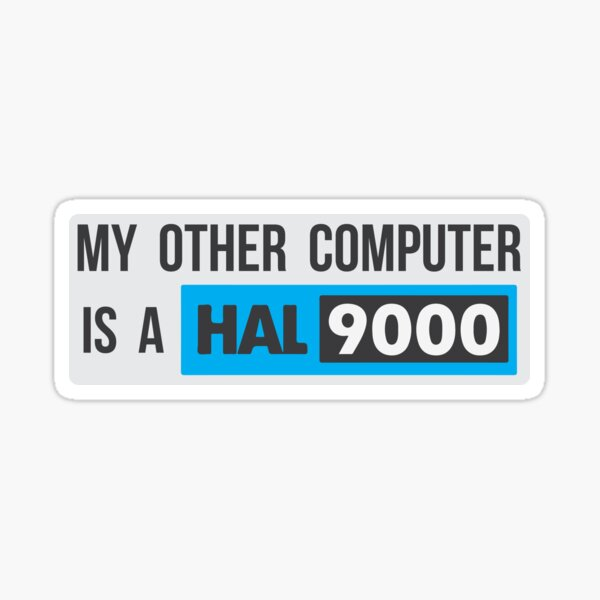 My Other Computer is a HAL Sticker