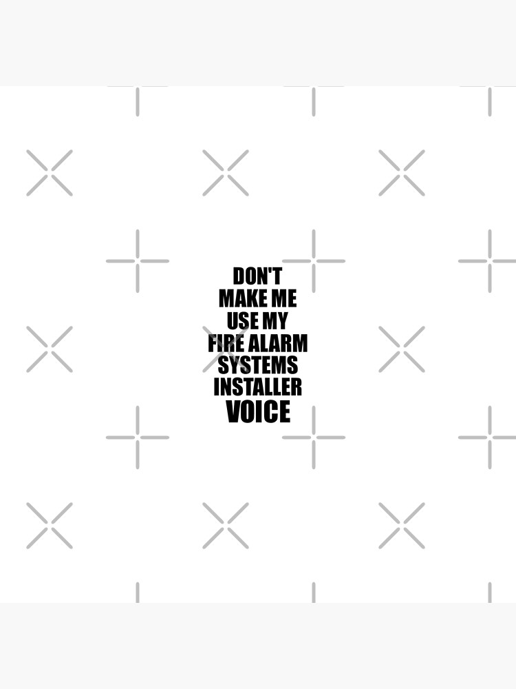 Fire Alarm Systems Installer Coworker Gift Idea Funny Gag For Job Don't Make Me Use My Voice by FunnyGiftIdeas