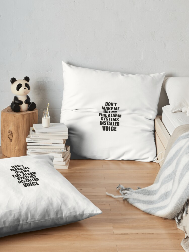 Alternate view of Fire Alarm Systems Installer Coworker Gift Idea Funny Gag For Job Don't Make Me Use My Voice Floor Pillow