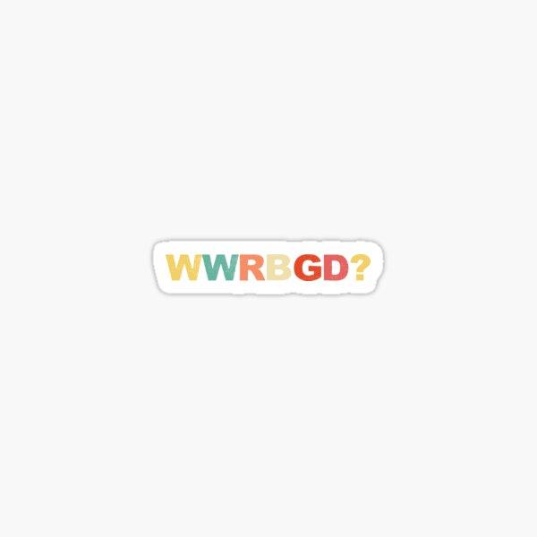 WWRBGD? t shirt Ruth Bader Ginsburg Shirts RBG Feminist Notorious R.B.G. Retro Vintage Shirts Sticker