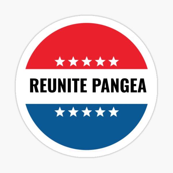 REUNITE PANGEA campaign button sticker Sticker