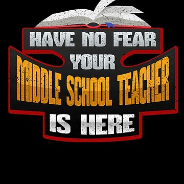Teacher No Fear Middle School Teacher is Here by KanigMarketplac