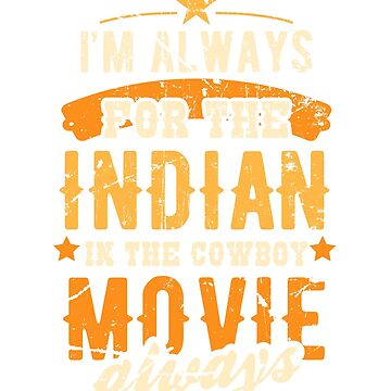 Cowboys and Indians I'm Always for thr Indians by KanigMarketplac