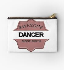 Awesome Dancer Since Birth Studio Pouch