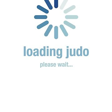 Loading judo, please wait by el-em-cee