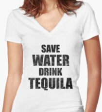 'Save Water Drink Tequila ' National Tequila Day Gift  Women's Fitted V-Neck T-Shirt