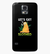 Let's get Slothed T-Shirt Funny Weed Sloth Gift Case/Skin for Samsung Galaxy