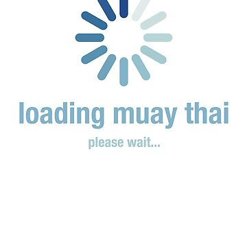 Loading muay thai, please wait by el-em-cee