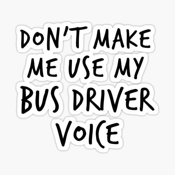 BUS DRIVER VOICE Sticker
