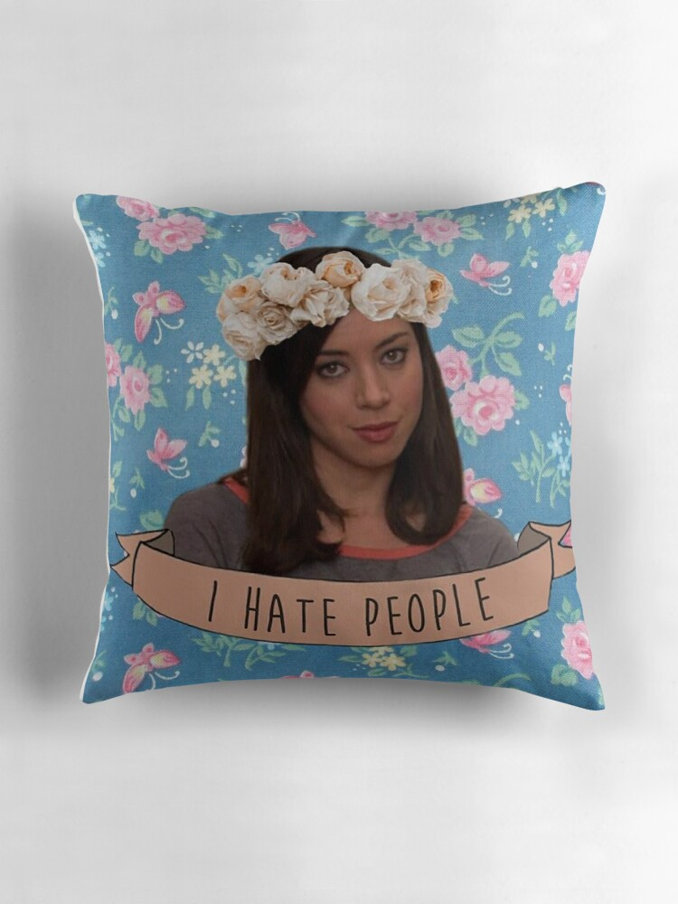 Quot I Hate People April Ludgate Quot Throw Pillows By Ziggylou