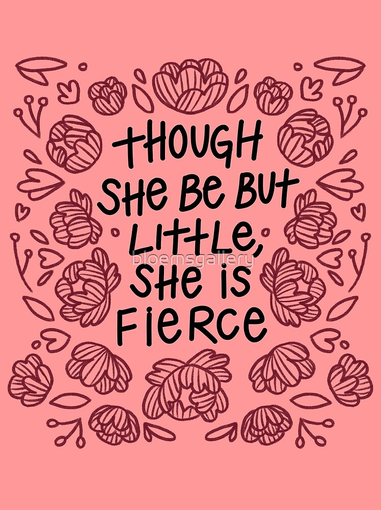 """«""""Aunque sea pequeña, es feroz"""" - Shakespeare» de bloemsgallery"""