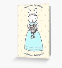 Thank-you For Being My Bridesmaid! Greeting Card