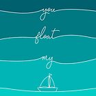 You Float My Boat - Valentines by saivi
