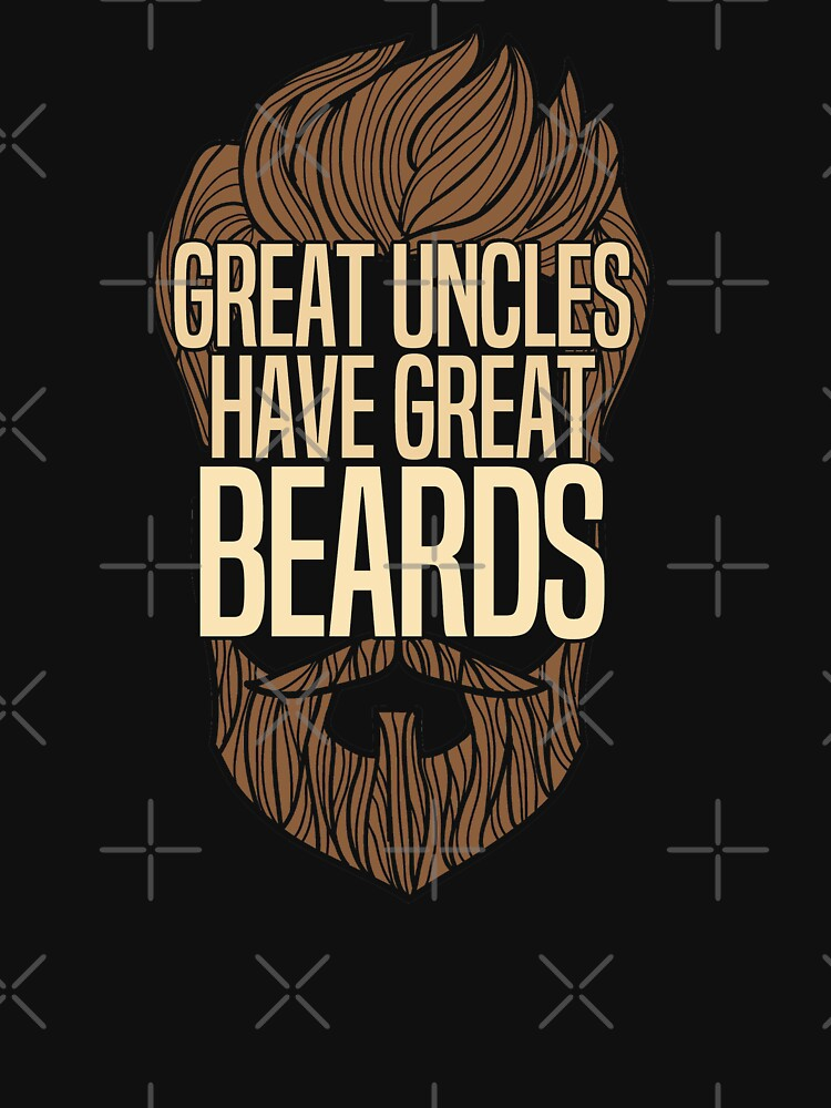 Beard Uncle Funny Design - Great Uncles Have Great Beards by kudostees