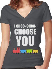 I CHOO- CHOO- CHOOSE YOU Women's Fitted V-Neck T-Shirt
