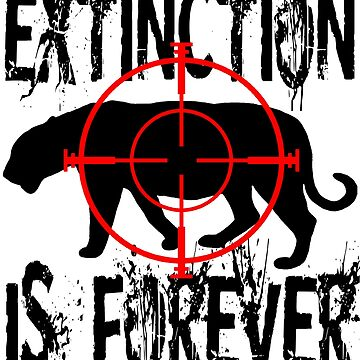 EXTINCTION IS FOREVER by Paparaw