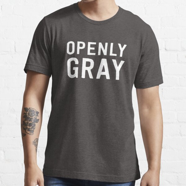 Openly Gray  Essential T-Shirt