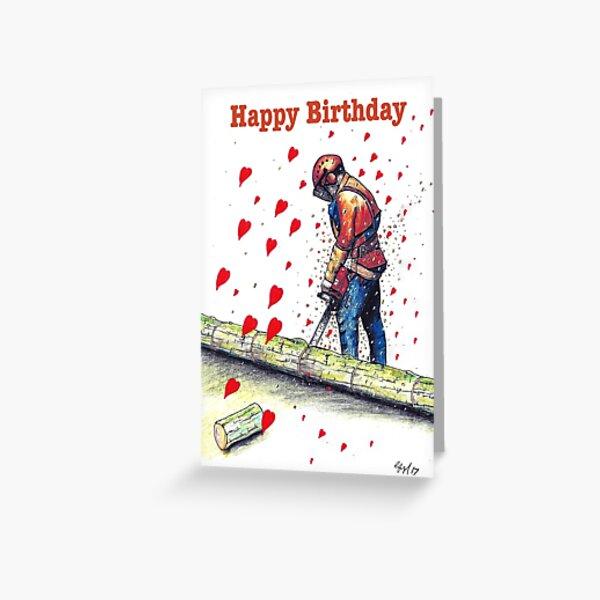 Tree Surgeon Arborist Happy Birthday Card Greeting Card