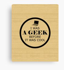 Geek Before It Was Cool Canvas Print