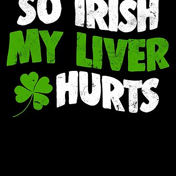 Liver Beer Alcohol Funny St Patricks Day Apparel by CustUmmMerch