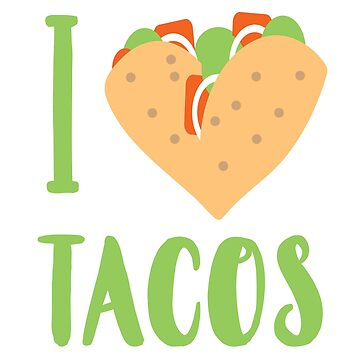 I Love Taco Funny Gift for Taco Lovers by amethystdesign