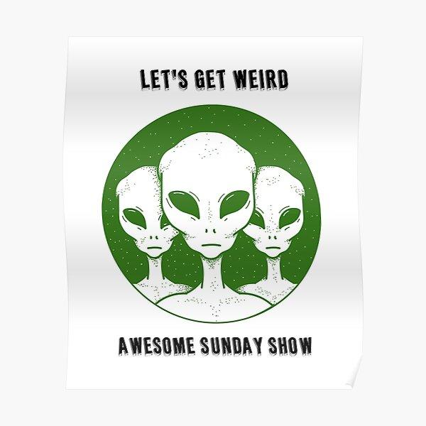 Let's Get Weird Poster