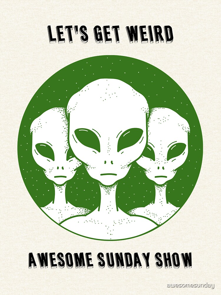 Let's Get Weird by awesomesunday