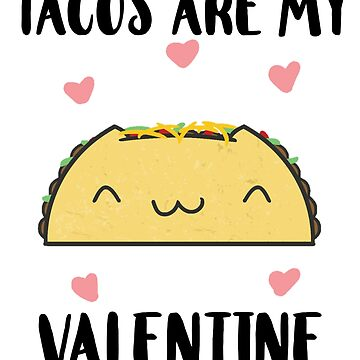 Tacos are my Valentine Funny Valentine Gift by amethystdesign