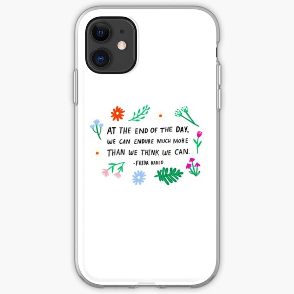 "Frida Khalo quote ""At the end of the day..."" iPhone Soft Case"
