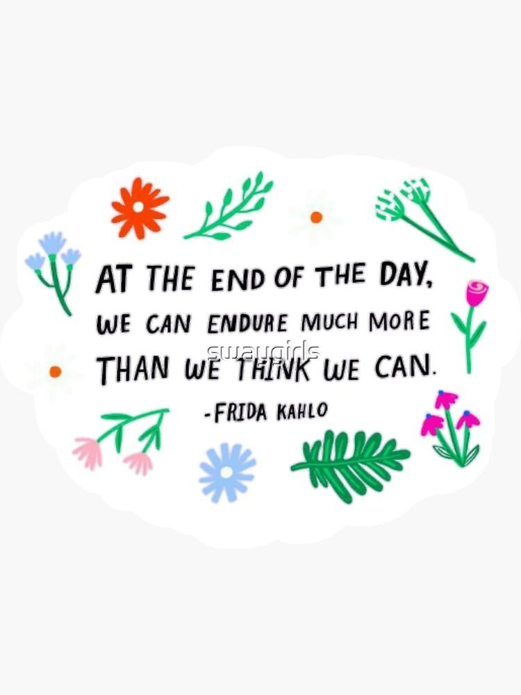 """Frida Khalo Zitat """"Am Ende des Tages ..."""" von swaygirls"""