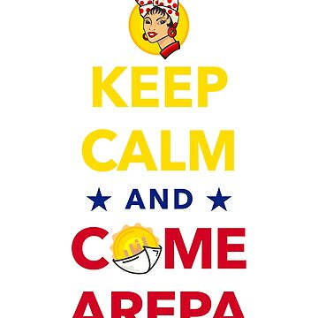 Keep Calm and Come Arepa by DisobeyTees