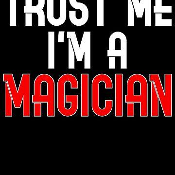Magician Design / Magic Magician Design / Magic Gift / Trust Me I'm A Magician by FairOaksDesigns
