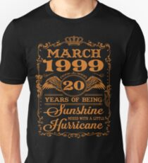 March 1999 20 years of being sunshine mixed with a little hurricane Unisex T-Shirt