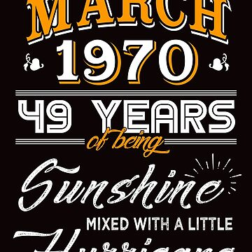 March 1970 Birthday Gifts - March 1970 Celebration Gifts - Awesome Since March 1970 by daviduy