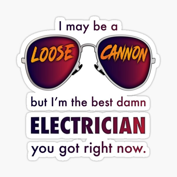 I'm the Best Damn Electrician You Got Right Now Sticker