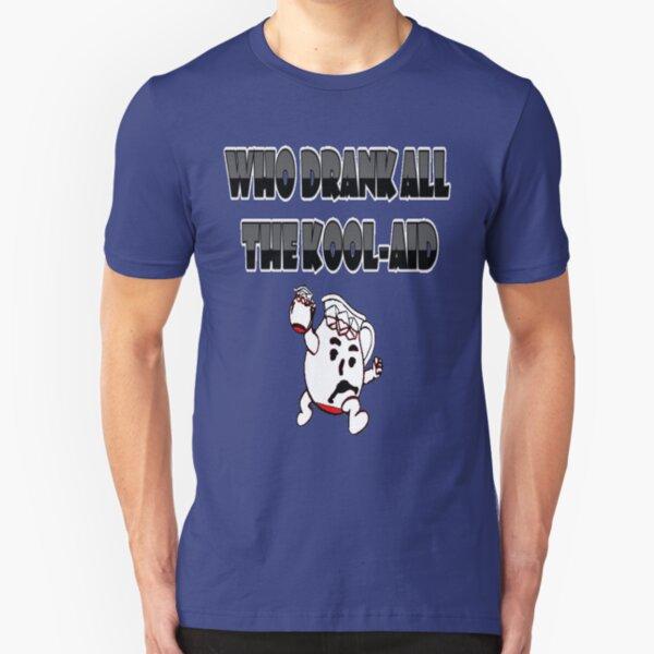 Who Drank all the Kool-aid Slim Fit T-Shirt