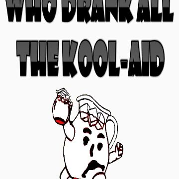 Who Drank all the Kool-aid by PrettyNickie