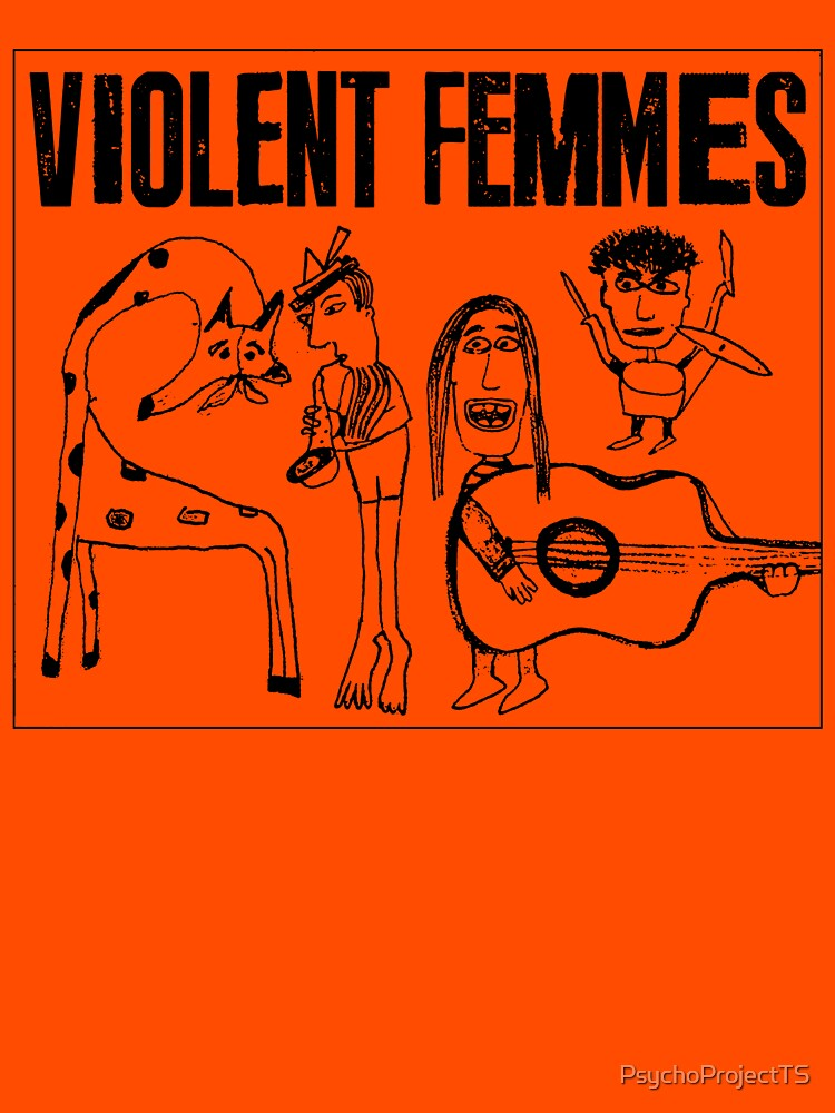 Violent Femmes by PsychoProjectTS