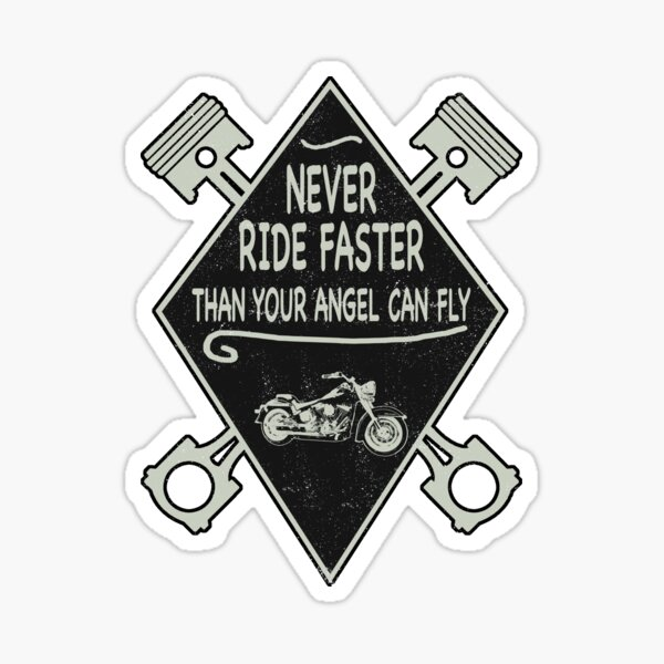 Motorcycle Never Ride Faster Than Your Angel Can Fly Sticker
