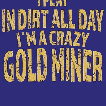 Funny Gold Miners Meme by AhuvaR