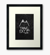 Travel often, eat well Framed Print