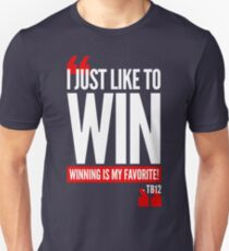 Limited Edition New England Patriots Tom Brady's Famous Quote TB-12 Shirts, Mugs & Hoodies Unisex T-Shirt
