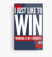Limited Edition New England Patriots Tom Brady's Famous Quote TB-12 Shirts, Mugs & Hoodies Metal Print