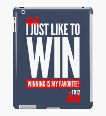Limited Edition New England Patriots Tom Brady's Famous Quote TB-12 Shirts, Mugs & Hoodies iPad Case/Skin