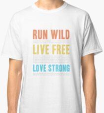 Camiseta clásica Actuar sin control. Vive libre. Amor fuerte. (Vuelta)