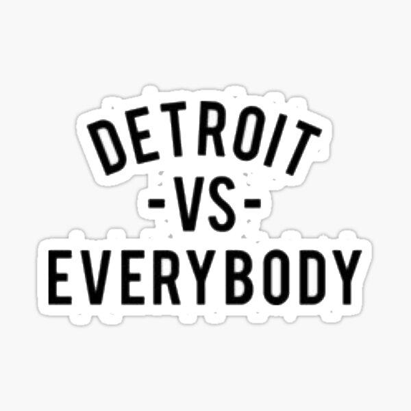 Detroit vs. Everybody  Sticker