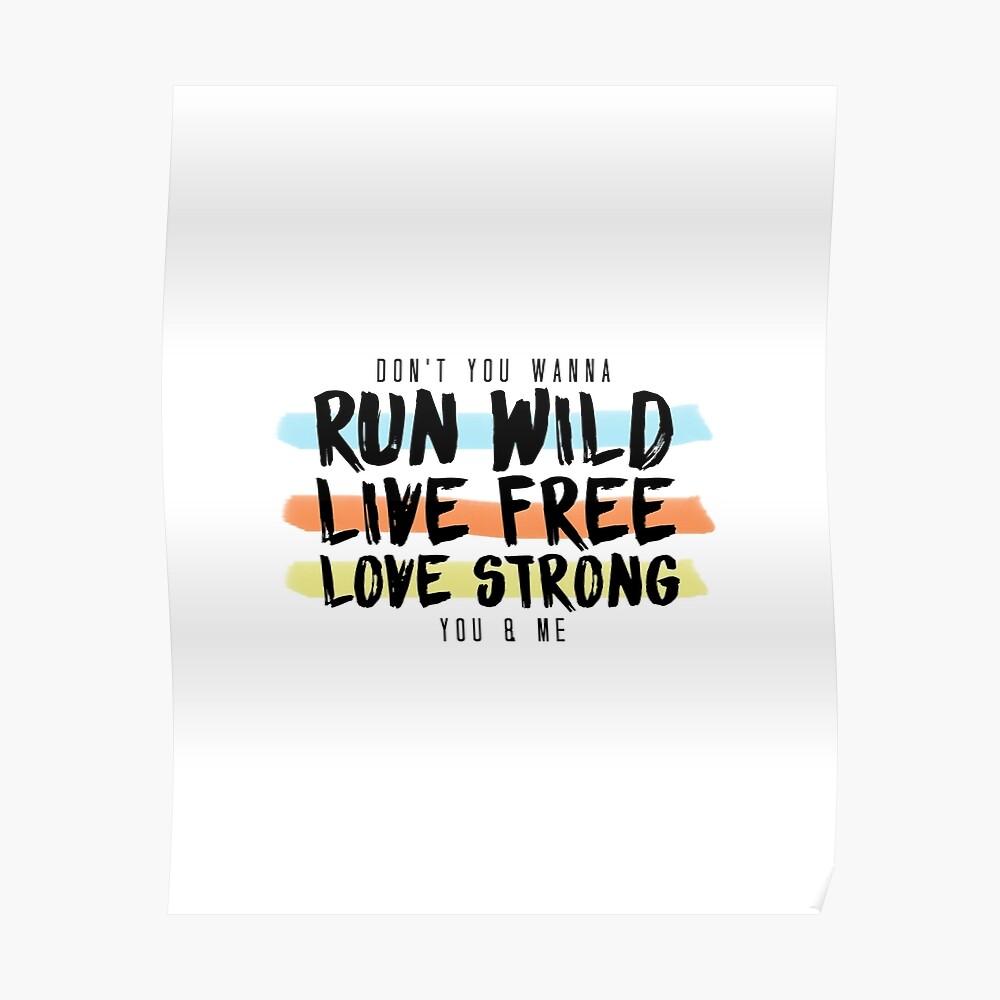 Wild ausführen Lebe frei. Lange stark. Poster