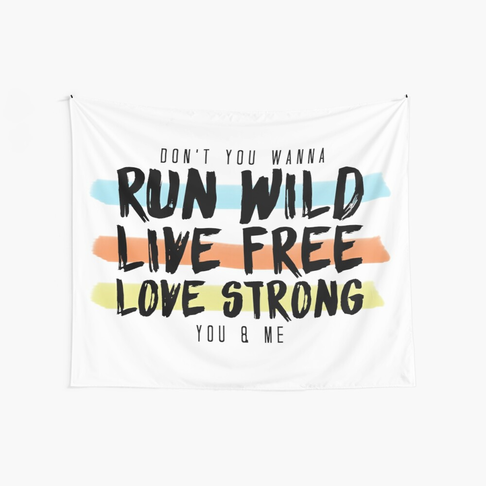 Wild ausführen Lebe frei. Lange stark. Wandbehang