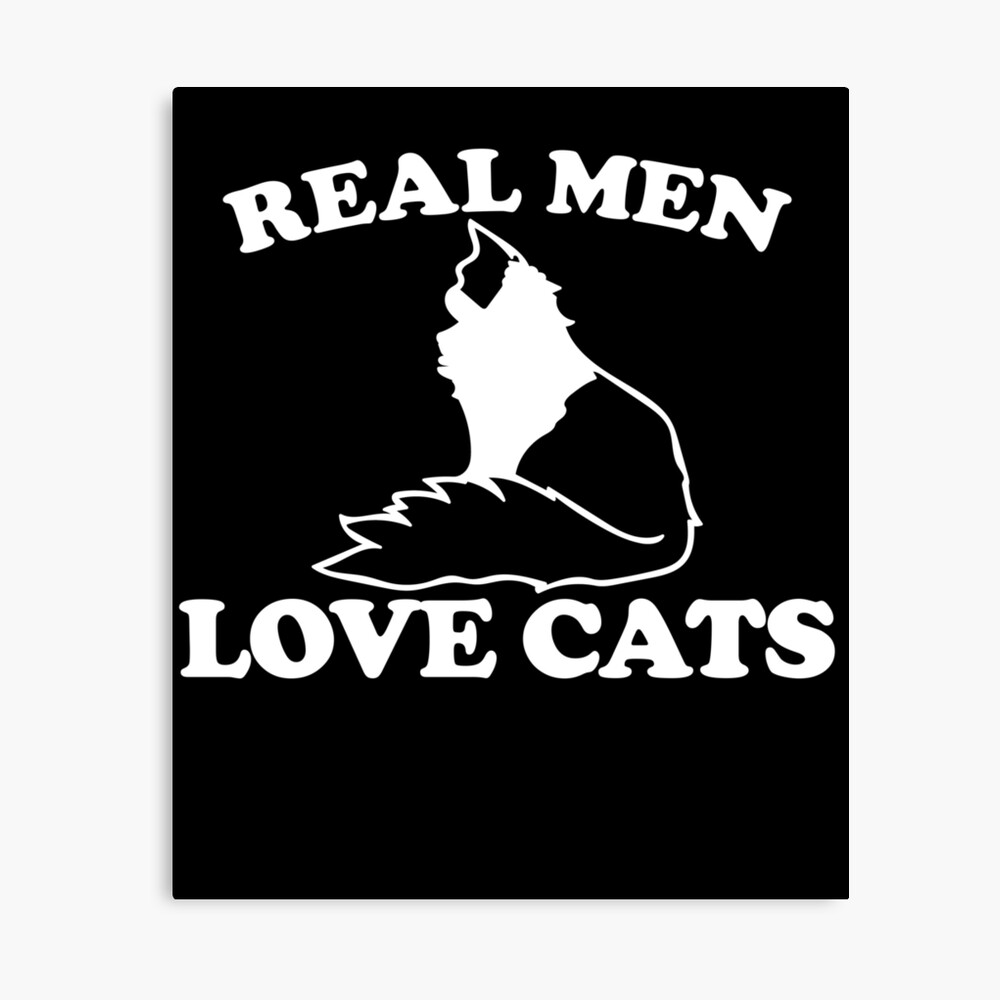 Real Men Love Cats Canvas Print